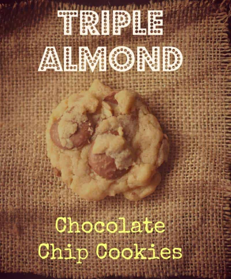 Triple Almond Chocolate Chip Cookies